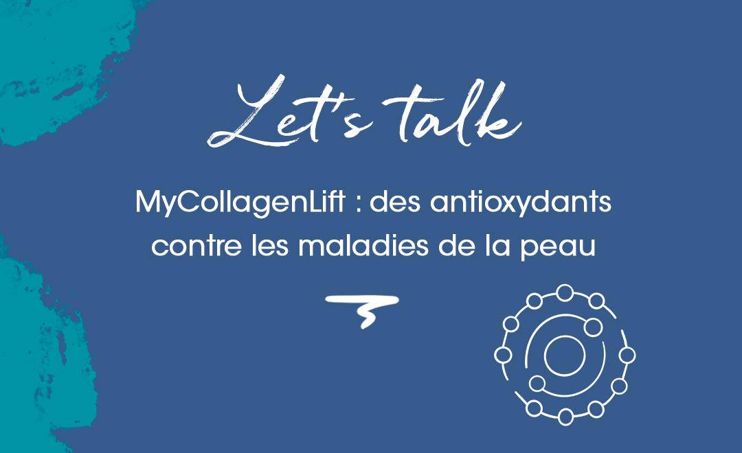 MyCollagenLift : des antioxydants contre les maladies de la peau