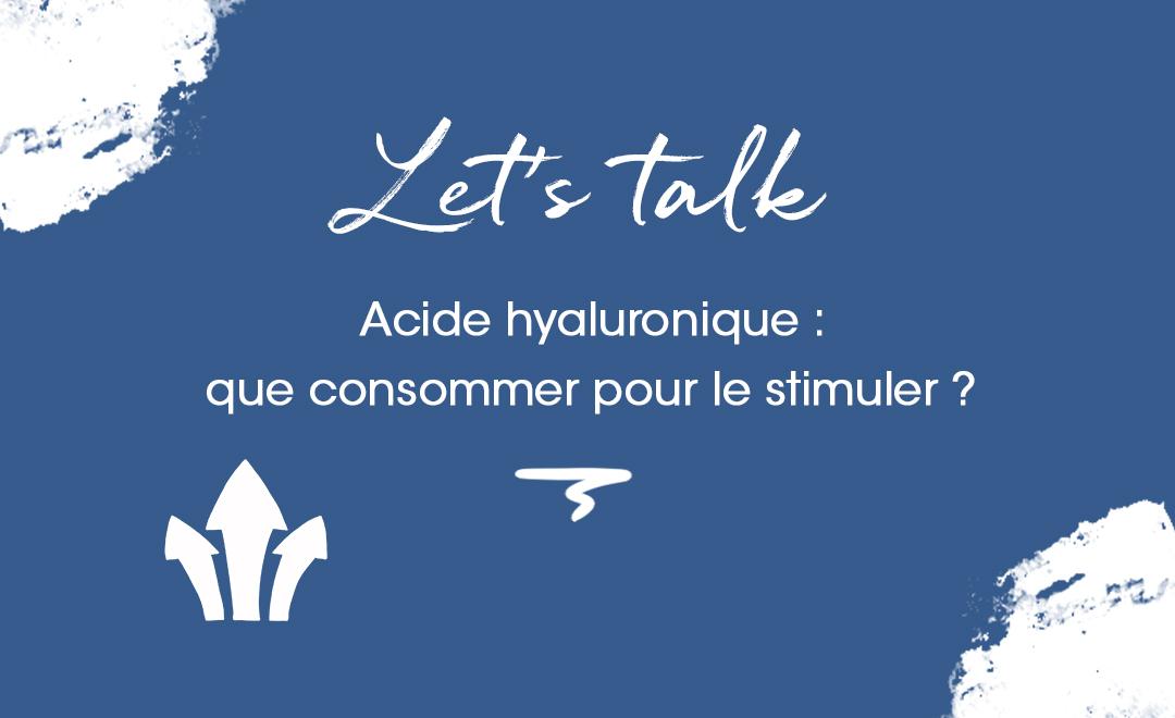 Que consommer pour stimuler l'acide hyaluronique ?